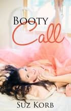 Booty Call ebook by Suz Korb
