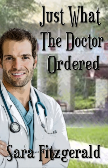 Just What The Doctor Ordered ebook by Sara Fitzgerald