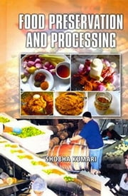 Food Preservation and Processing ebook by SHOBHA KUMARI