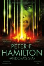 Pandora's Star - Commonwealth Saga 1 ebook by Peter F. Hamilton