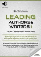 Leading Authors & Writers 1 - Biographies of Famous and Influential Americans for English Learners, Children(Kids) and Young Adults ebook by Oldiees Publishing