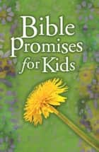Bible Promises for Kids ebook by B&H Editorial Staff