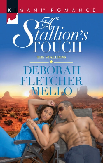 A Stallion's Touch (Mills & Boon Kimani) (The Stallions, Book 9) ebook by Deborah Fletcher Mello
