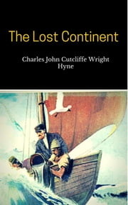 The Lost Continent ebook by Charles John Cutcliffe Wright Hyne