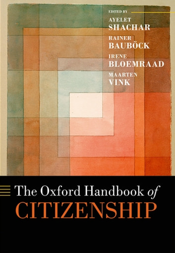 The Oxford Handbook of Citizenship eBook by