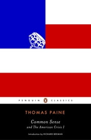 Common Sense - and The American Crisis I ebook by Thomas Paine,Richard Beeman