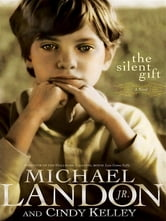 Silent Gift, The ebook by Michael Jr. Landon,Cindy Kelley