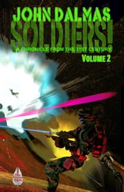 Soldiers! A Chronicle from the 31st Century (Part Two) ebook by John Dalmas