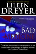 Bad Medicine - Medical Thriller ebook by Eileen Dreyer