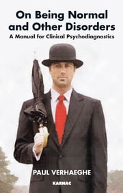 On Being Normal and Other Disorders - A Manual for Clinical Psychodiagnostics ebook by Verhaeghe