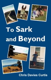 To Sark and Beyond ebook by Christine Davies Curtis