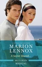 A Secret Shared... ebook by Marion Lennox