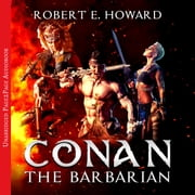 Conan the Barbarian: The Complete collection audiobook by Robert E. Howard