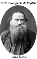 De la Tromperie de l'Église ebook by Léon Tolstoï