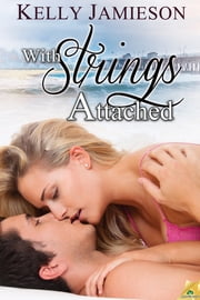 With Strings Attached ebook by Kelly Jamieson