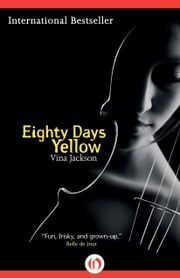 Eighty Days Yellow ebook by Vina Jackson