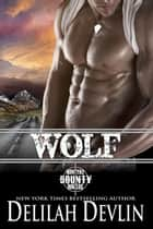 Wolf - Montana Bounty Hunters, #6 ebook by Delilah Devlin