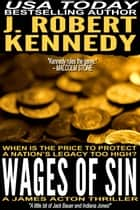 Wages of Sin ebook by J. Robert Kennedy