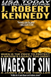 Wages of Sin - A James Acton Thriller, Book #17 ebook by J. Robert Kennedy