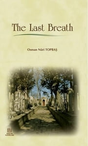 The Last Breath ebook by Osman Nuri Topbas