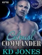 Colonial Commander ebook by KD Jones