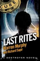 Last Rites - Number 100 in Series ebook by Richard Sapir, Warren Murphy