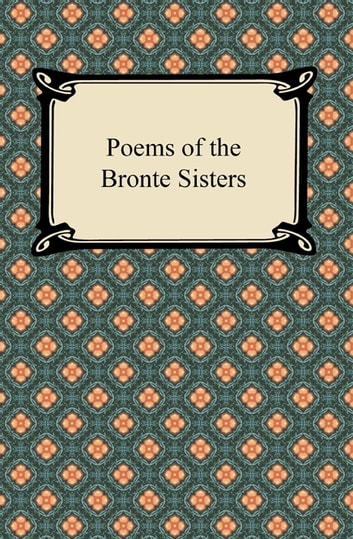 Poems of the Bronte Sisters ebook by Charlotte Bronte