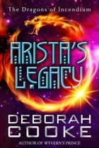 Arista's Legacy ebook by Deborah Cooke