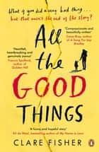 All the Good Things ebook by Clare Fisher