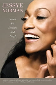 Stand Up Straight and Sing! ebook by Jessye Norman
