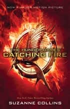 Catching Fire (movie tie-in) ebook by Suzanne Collins