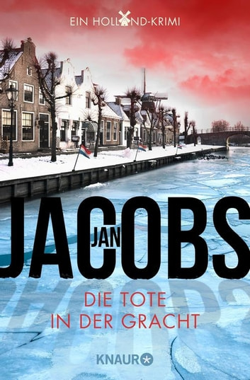 Die Tote in der Gracht - Griet Gerritsens zweiter Fall. Ein Holland-Krimi ebook by Jan Jacobs