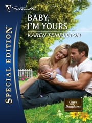 Baby, I'm Yours ebook by Karen Templeton