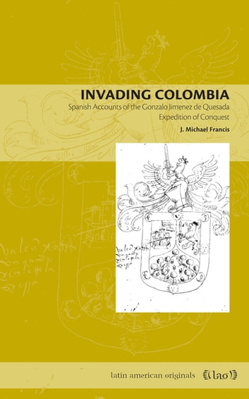 Invading Colombia Ebook By J Michael Francis 9780271076003