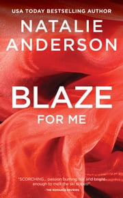 Blaze For Me (Be for Me: Austin) ebook by Natalie Anderson
