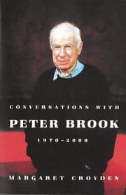 Conversations with Peter Brook: 1970-2000 ebook by