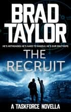 The Recruit - A gripping military thriller from ex-Special Forces Commander Brad Taylor ebook by Brad Taylor