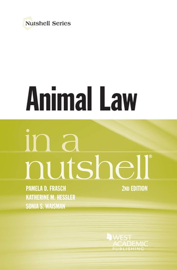 Animal Law in a Nutshell ebook by Pamela Frasch,Katherine Hessler,Sonia Waisman