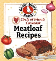 Circle Of Friends Cookbook: 25 Meatloaf ebook by Gooseberry Patch