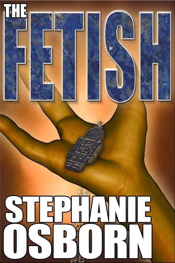 The Fetish ebook by Stephanie Osborn