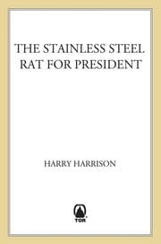 The Stainless Steel Rat for President ebook by Harry Harrison