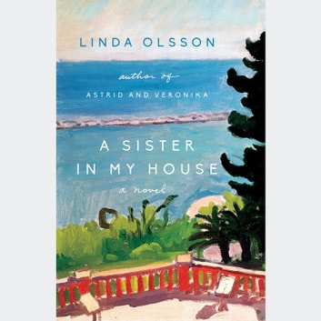 A Sister in My House - A Novel audiobook by Linda Olsson
