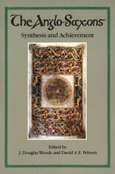 The Anglo-Saxons - Synthesis and Achievement ebook by