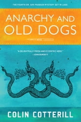 Anarchy and Old Dogs ebook by Colin Cotterill
