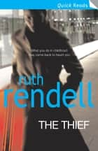 The Thief ebook by Ruth Rendell