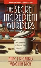 The Secret Ingredient Murders ebook by A Eugenia Potter Mystery