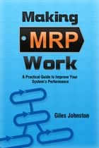 Making MRP Work ebook by Giles Johnston