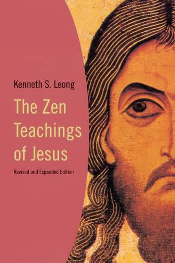 The Zen Teachings of Jesus ebook by Kenneth S. Leong