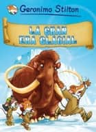 La gran era glacial ebook by Geronimo Stilton, David Nel.lo Colom