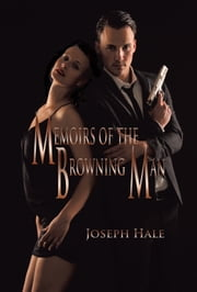 Memoirs of the Browning Man ebook by Joseph Hale